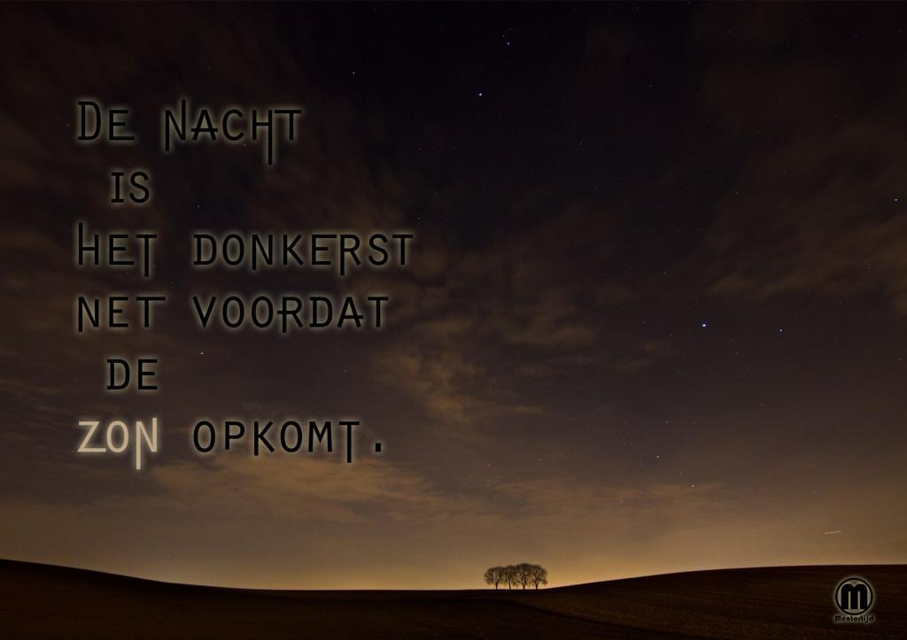 de nacht is het donkerst net voordat de zon opkomt_