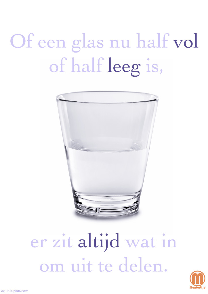 of een glas half vol of half leeg is er zit altijd wat in om te delen