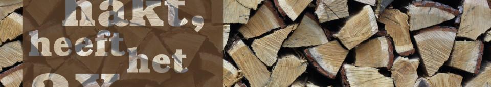 wie zijn eigen hout hakt heeft het twee maal warm_